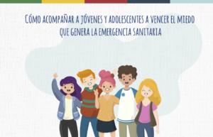 como-acompanar-a-jovenes-y-adolescentes-a-vencer-el-miedo-que-genera-la-emergencia-sanitaria